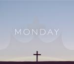 Monday of HolyWeek